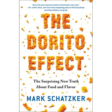 The Dorito Effect : The Surprising New Truth About Food and