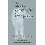 The Headless Ghost Boy of Little Geronimo - eBook
