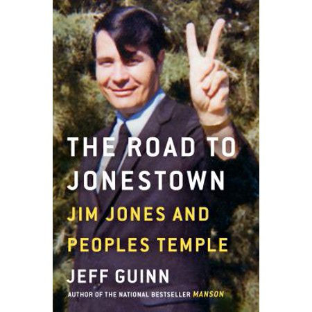 The Road to Jonestown : Jim Jones and Peoples Temple ()