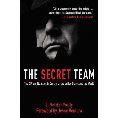 The Secret Team : The CIA and Its Allies in Control of the United States and the World (Edition 2) (Paperback)