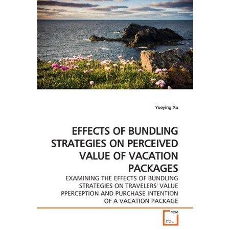 Effects Of Bundling Strategies On Perceived Value Of Vacation Packages