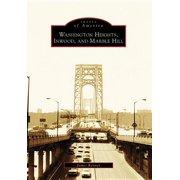 Images of America (Arcadia Publishing): Washington Heights, Inwood, and Marble Hill (Paperback)