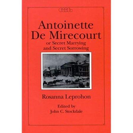 Antoinette de Mirecourt or Secret Marrying and Secret
