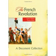 The French Revolution: A Document Collection (Paperback)