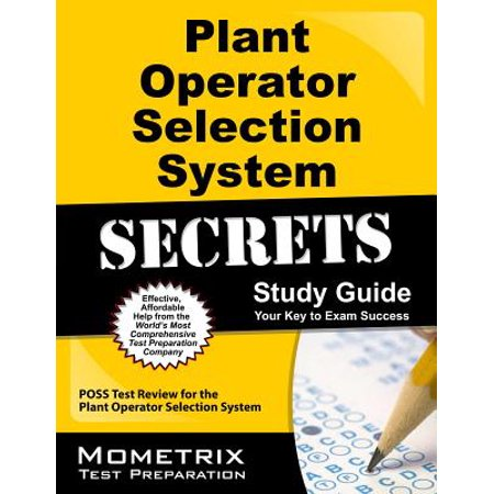 Plant Operator Selection System Secrets Study Guide : Poss Test Review for the Plant Operator Selection System