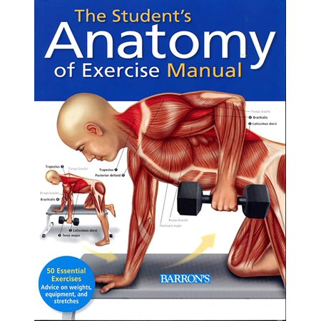 Student's Anatomy of Exercise Manual : 50 Essential Exercises Including Weights, Stretches, and