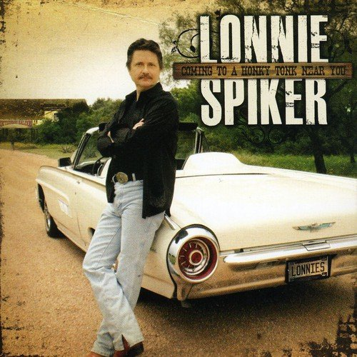 Lonnie Spiker - Coming to a Honky Tonk Near You [CD]