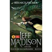 Jeff Madison und der Fluch des Baumprinzen (Buch 2) - eBook