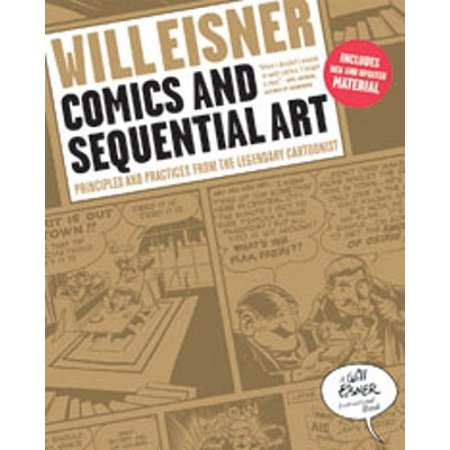 - Comics and Sequential Art : Principles and Practices from the Legendary Cartoonist