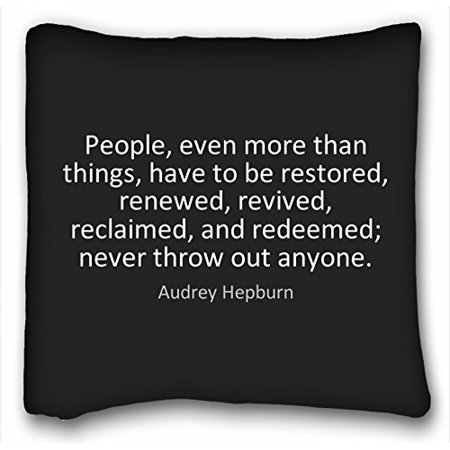 WinHome Famous quotes people even more than things have to be restored  Pillowcase Pillow Cover Case Covers Size 18x18 inches Two Side Print