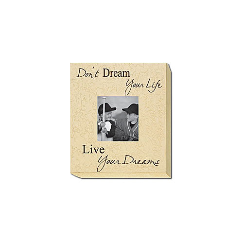Forest Creations Don't Dream Your Life, Live Your Dreams Home Frame