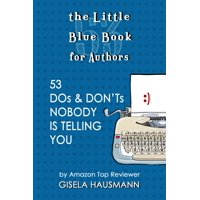 The Little Blue Book for Authors; 53 Dos & Donts Nobody Is Telling You - eBook