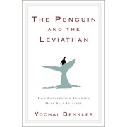 The Penguin and the Leviathan : How Cooperation Triumphs over Self-Interest