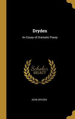 dryden essay on dramatic poesy summa
