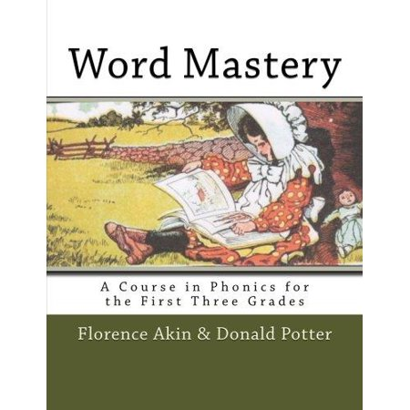 Word Mastery  A Course In Phonics For The First Three Grades