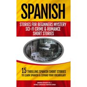 15 Spanish Stories for Beginners: Mystery, Sci-fi, Crime, and Romance Short Stories Spanish - eBook