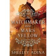The Matchmaker Wore Mars Yellow : Mysterious Devices 3