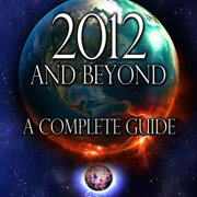 2012 and Beyond: A Complete Guide - Audiobook