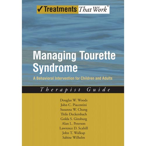 Managing Tourette Syndrome: A Behavioral Intervention for Children and Adults : Therapist Guide
