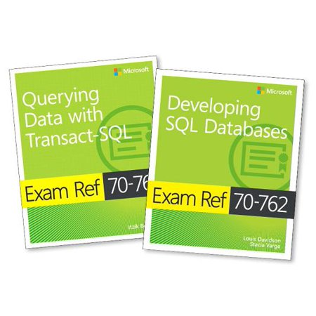 MCSA SQL Server 2016 Database Development Exam Ref 2-Pack : Exam Refs 70-761 and