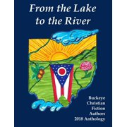 From the Lake to the River: Buckeye Christian Fiction Authors 2018 Anthology - eBook