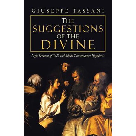 The Suggestions of the Divine : Logic Revision of God's and Myths' Transcendence Hypothesis - Bible Purchase Suggestions