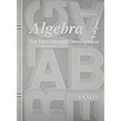 Saxon Algebra 1/2 Homeschool : Extra Tests Forms Grade 8 3rd Edition