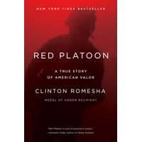 Red Platoon : A True Story of American Valor