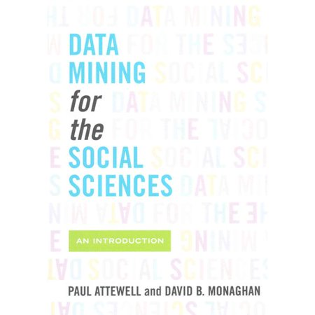 Data Mining for the Social Sciences: An Introduction