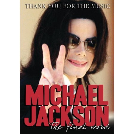Michael Jackson: Thank You For The Music The Final Word