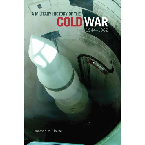 A Military History of the Cold War, 1944-1962