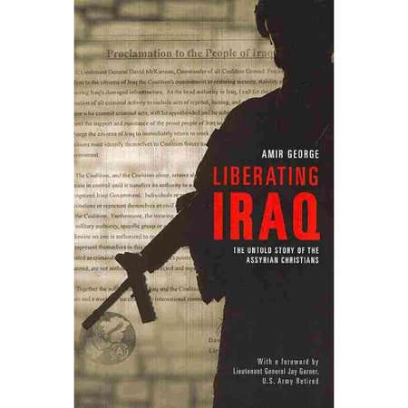 Liberating Iraq: The Untold Story of the Assyrian Christians