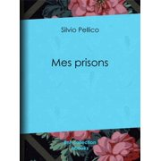 Mes prisons - eBook
