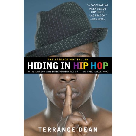 Hiding in Hip Hop : On the Down Low in the Entertainment Industry--From Music to