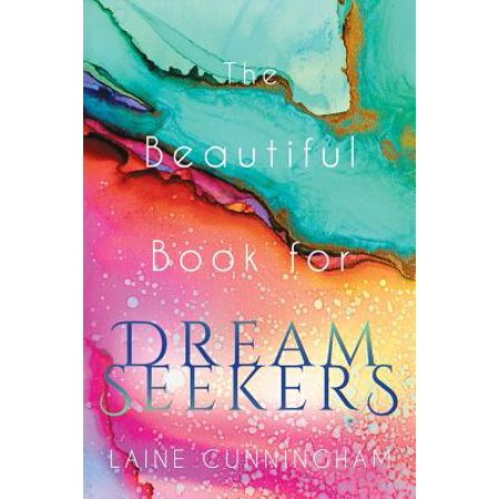 The Beautiful Book for Dream Seekers : Powerful Inspiration for Building Your Best