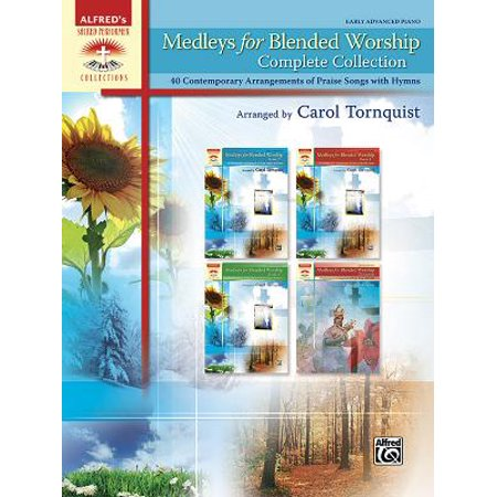 Medleys for Blended Worship, Complete Collection : 40 Contemporary Arrangements of Praise Songs with Hymns, Comb Bound Book](Halloween Piano Medley)