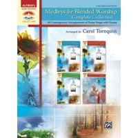 Medleys for Blended Worship, Complete Collection : 40 Contemporary Arrangements of Praise Songs with Hymns, Comb Bound Book