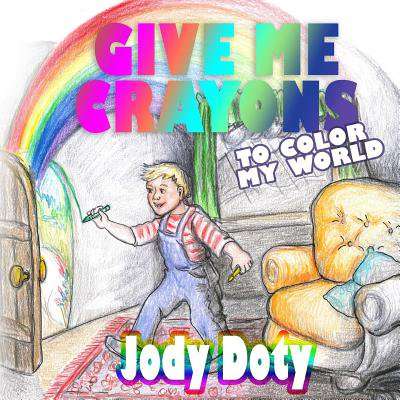 Give Me Crayons to Color My World (Give Me Joy In My Heart Sheet Music)
