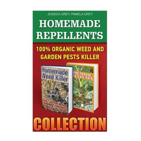 Homemade repellents collection 100 organic weed and - Weed killer safe for vegetable garden ...