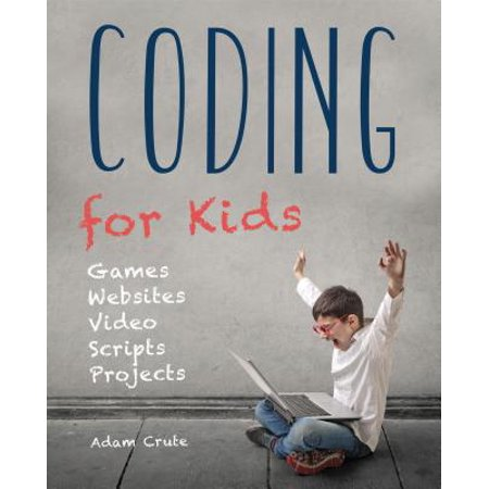 - Coding for Kids : Web, Apps and Desktop