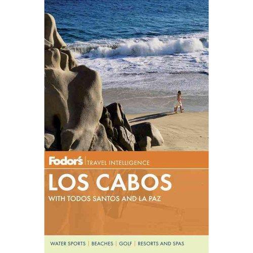 Fodor's Los Cabos: With Todos Santos and La Paz