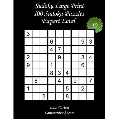 Sudoku Large Print - Expert Level - N10: 100 Expert Sudoku Puzzles - Puzzle  Big Size (8 3x8 3) and Large Print (36 Points)