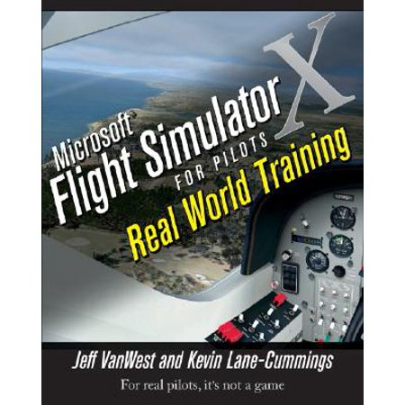 Microsoft Flight Simulator X for Pilots : Real World Training