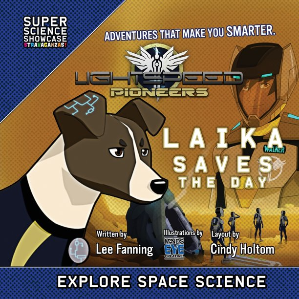 Super Science Showcase Stravaganzas: LightSpeed Pioneers: Laika Saves the Day (Super Science Showcase) (Paperback)