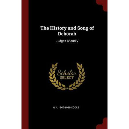The History and Song of Deborah : Judges IV and V](Deborah Judges)