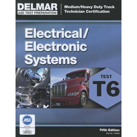 Trade Duty Series (Medium/Heavy Duty Truck Certification Series: Electrical/Electronic Systems (T6) )