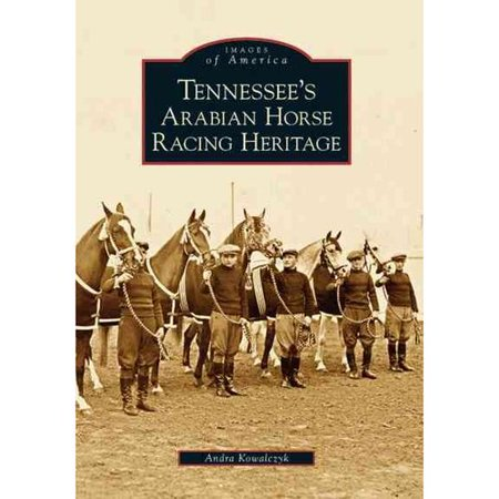 Tennessees Arabian Horse Racing Heritage