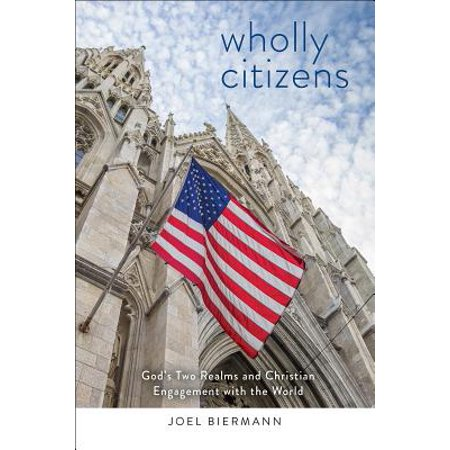 Second Class Citizen Book (Wholly Citizens : God's Two Realms and Christian Engagement with the World )