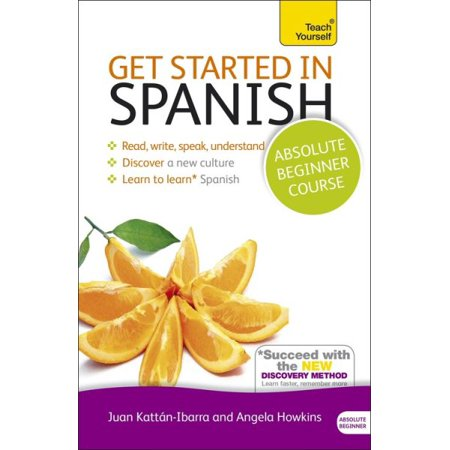Get Started in Spanish Absolute Beginner Course : Learn to read, write, speak and understand a new language - Minions Speak Spanish