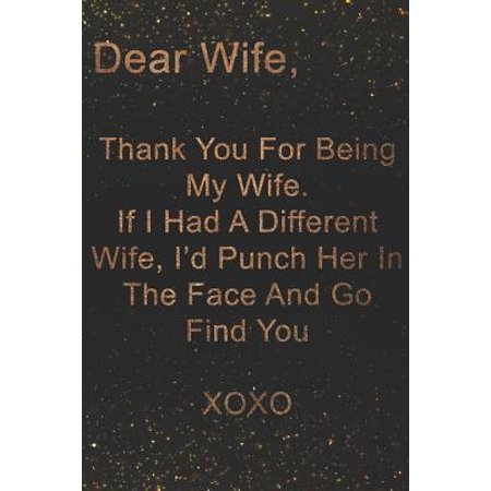 Dear Wife, Thank You For Being My Wife: Romantic Dot Bullet Notebook Journal Gift Idea For Her On Valentines Day, Wedding Anniversary And Mothers Day